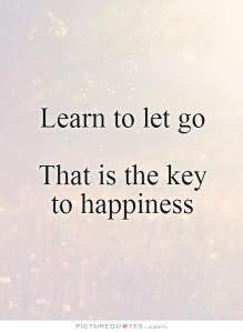 learn-to-let-go-that-is-the-key-to-happiness-quote-1