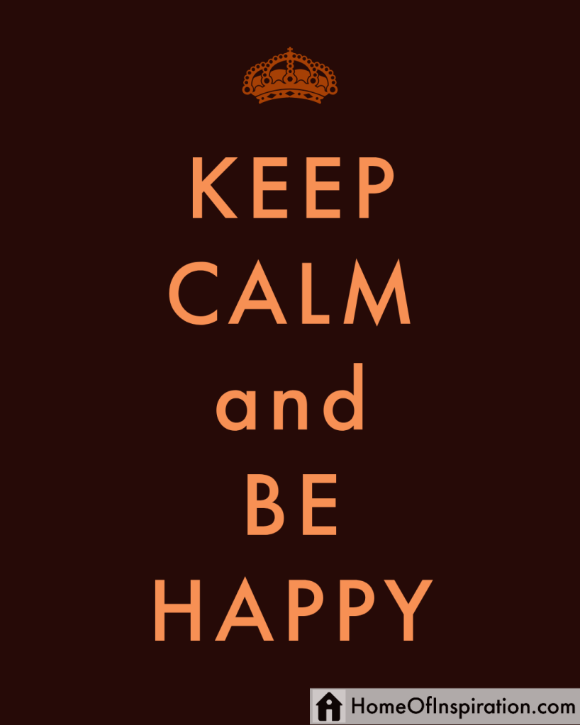 Keep Calm and BeHappy